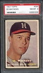 1957 Topps #250 Ed Mathews PSA 8 NM-MT